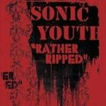 Rather Ripped - Sonic Youth -- 05/08/06