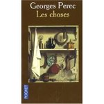 Les choses - Georges Perec -- 26/05/09