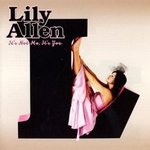 It's Not Me It's You - Lily Allen -- 22/03/09
