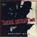 Greatest Hits - Social Distortion -- 17/11/07