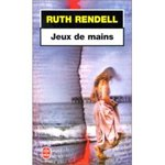Jeux de mains - Ruth Rendell -- 31/12/07