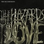 The Hazards of Love - The Decemberists -- 17/04/09