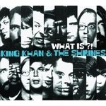 What is ? - King Khan & The Shrines -- 28/01/08