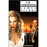 L.A. Confidential - James Ellroy -- 02/12/07