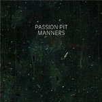 Manners - Passion Pit -- 25/05/09
