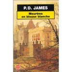 Meurtres en blouse blanches - P.D. James -- 22/02/09