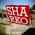 Dance On The Beast - Sharko -- 12/06/09