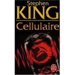 Cellulaire - Stephen King -- 18/10/07