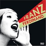 You Could Have It So Much Better - Franz Ferdinand -- 08/12/07