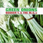 Green Onions - Booker T & The MGs -- 23/10/06