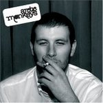 Whatever People Say I Am, That's What I'm Not - Arctic Monkeys -- 09/02/06
