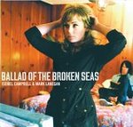 Ballad of the broken seas - Isobel Campbell & Mark Lanegan -- 13/08/06