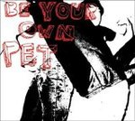 Be your own PET - Be your own PET -- 06/04/06