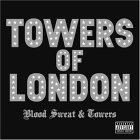 Blood, Sweat & Towers - Towers of london -- 19/08/06