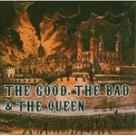 The good, the bad & the queen - Eponyme -- 14/03/07