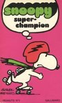 Snoopy super champion - Charles M. Schulz -- 26/03/07